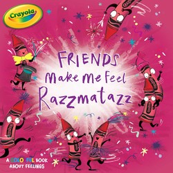 Friends Make Me Feel Razzmatazz