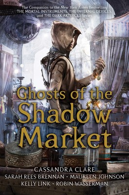 Ghosts of the Shadow Market | Book by Cassandra Clare, Sarah