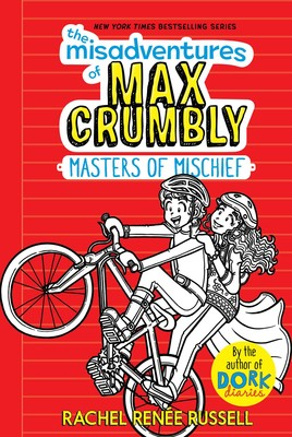 The Misadventures of Max Crumbly 3 | Book by Rachel Renée