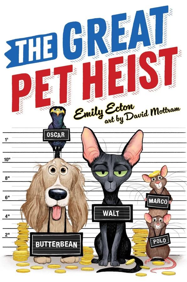 The Great Pet Heist   Book by Emily Ecton, David Mottram ...