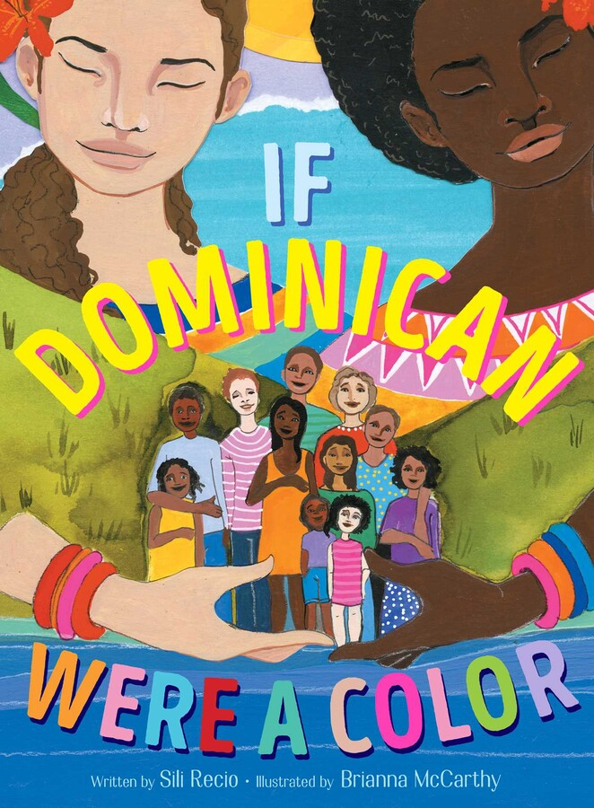 If Dominican Were a Color | Book by Sili Recio, Brianna McCarthy | Official  Publisher Page | Simon & Schuster