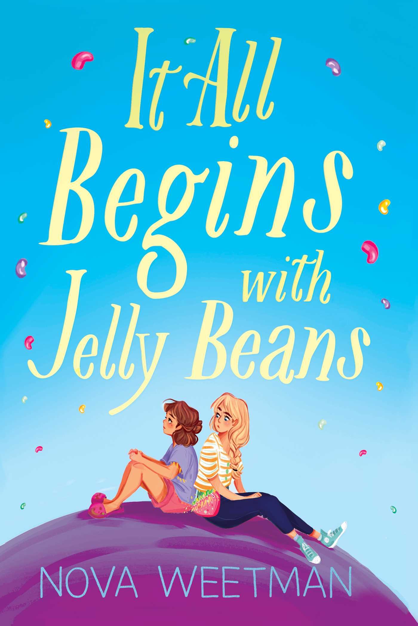 It All Begins with Jelly Beans | Book by Nova Weetman | Official Publisher  Page | Simon & Schuster
