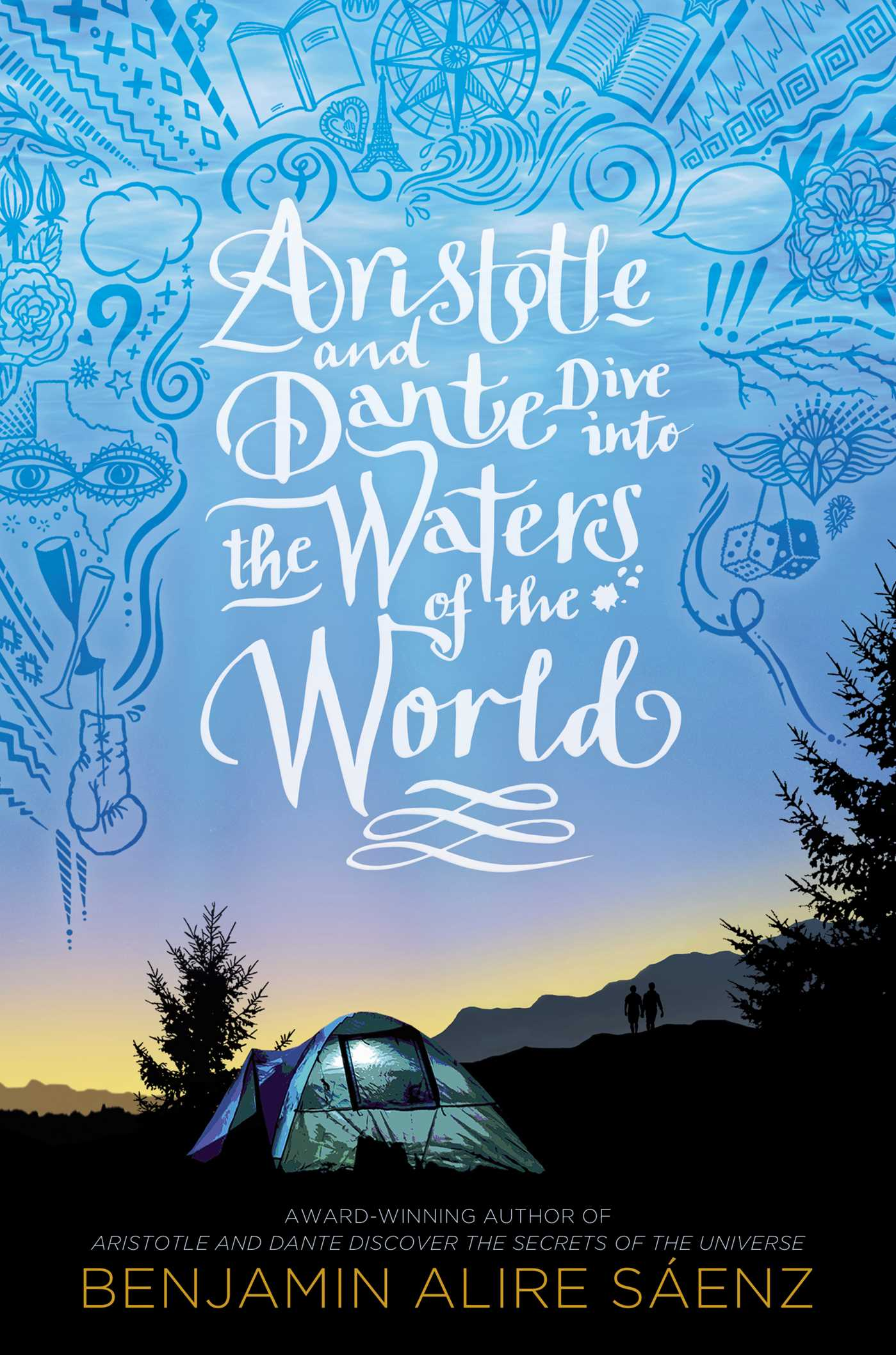 Aristotle and Dante Dive into the Waters of the World   Book by Benjamin  Alire Sáenz   Official Publisher Page   Simon & Schuster