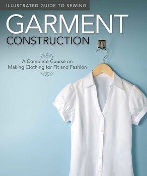 Illustrated Guide To Sewing Garment Construction Book By