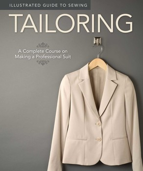Illustrated Guide To Sewing Tailoring Book By Peg Couch