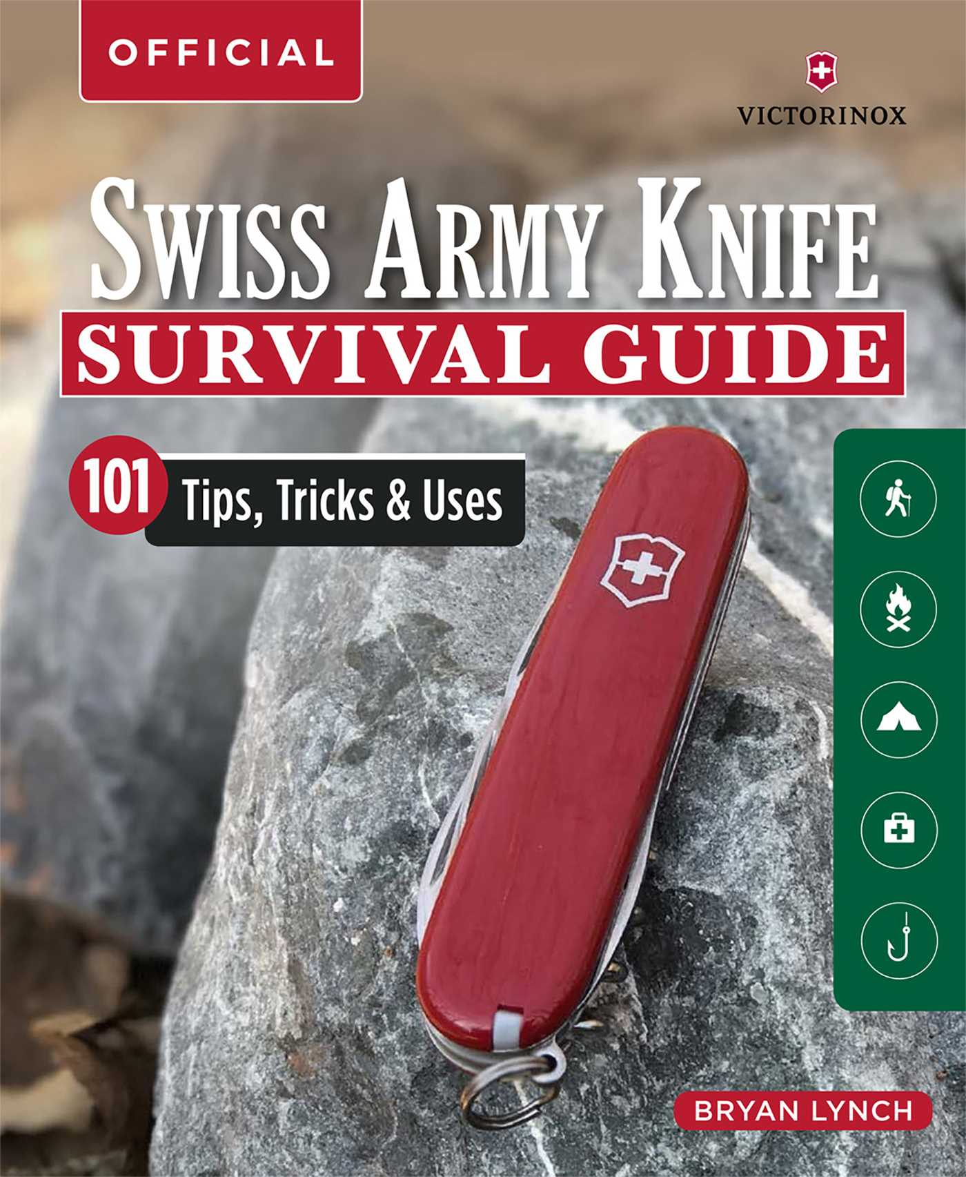 Victorinox Swiss Army Knife Camping Outdoor Survival Guide Book By Bryan Lynch Official Publisher Page Simon Schuster Au