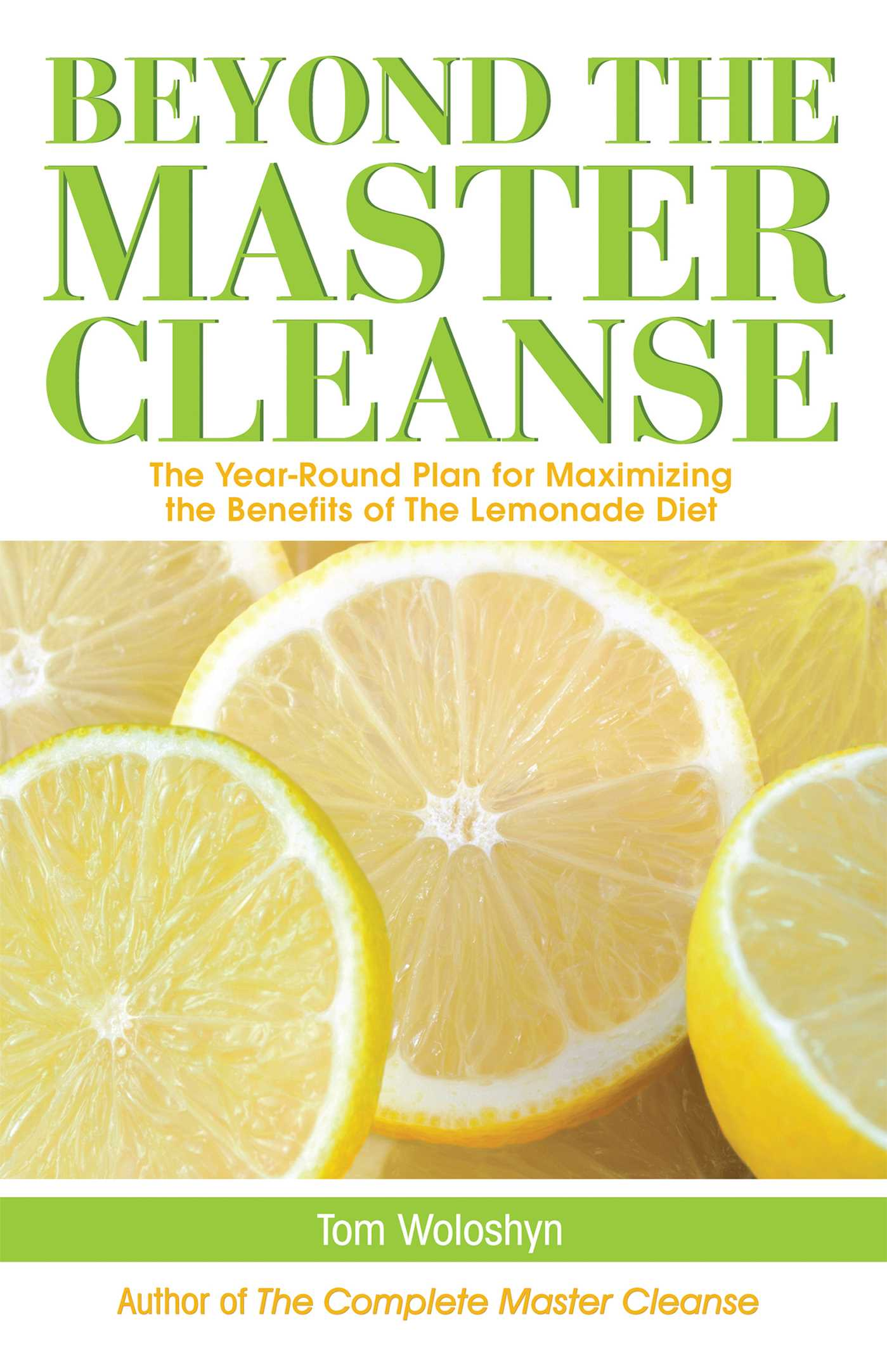 Beyond The Master Cleanse Book By Tom Woloshyn Official