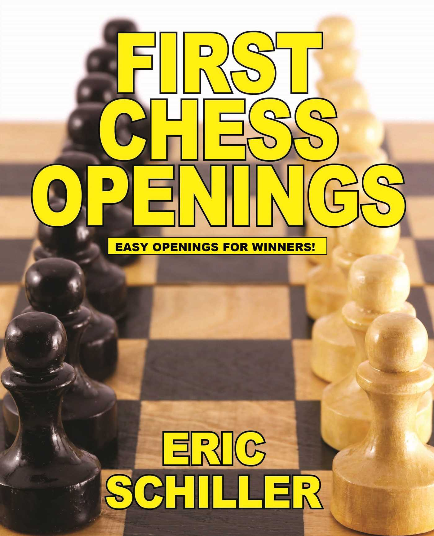 First Chess Openings | Book by Eric Schiller | Official