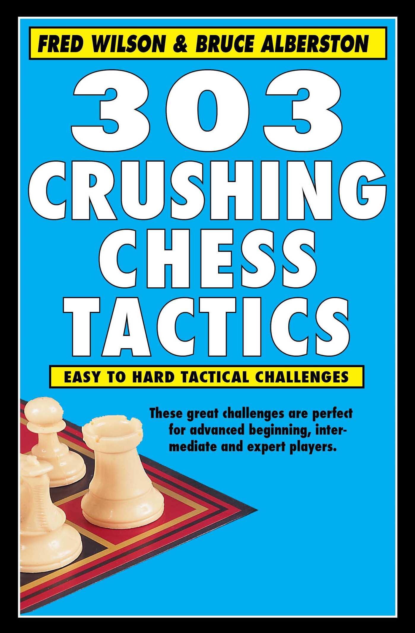 303 crushing chess tactics 9781580423618 hr