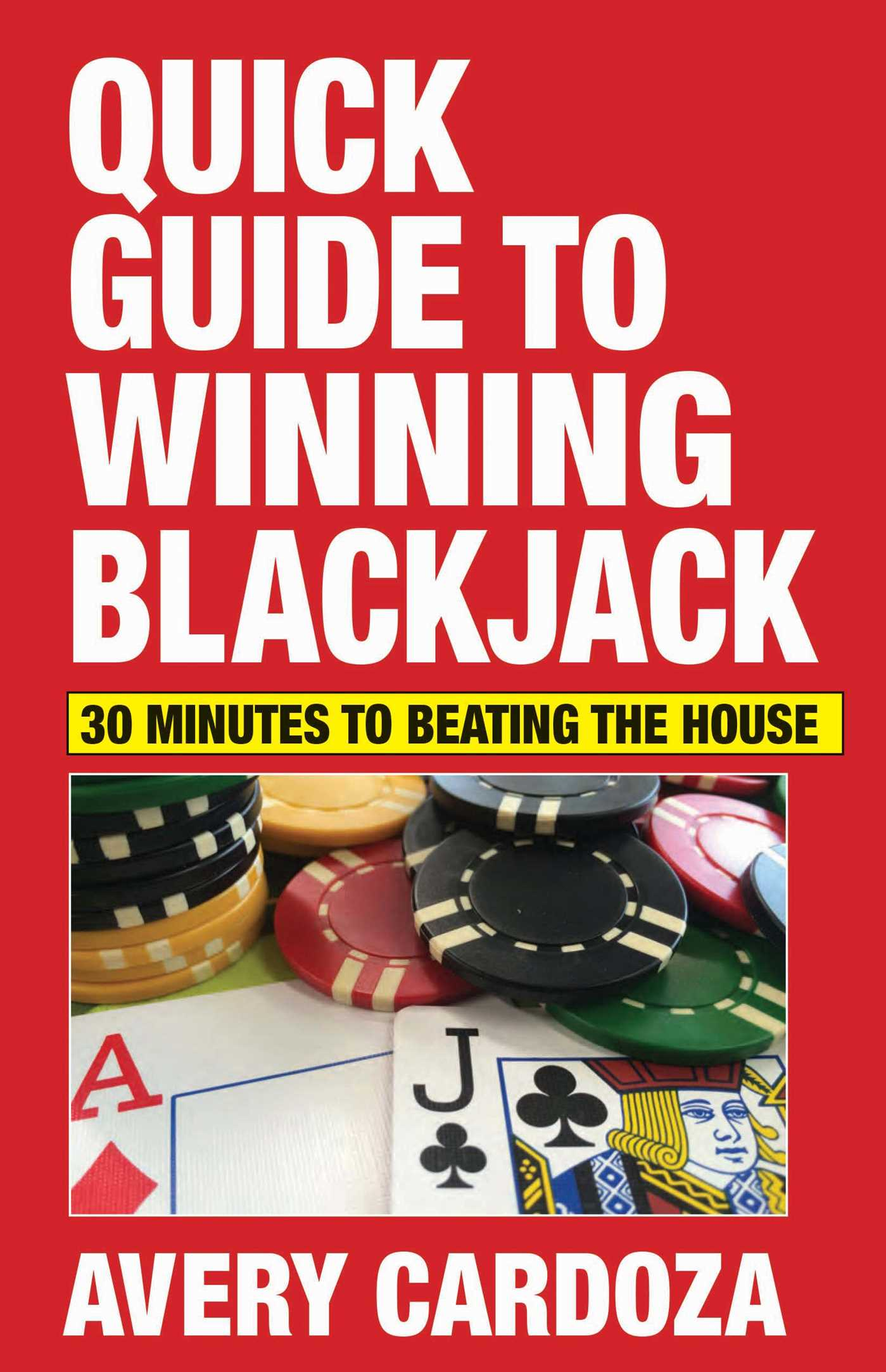 Quick guide to winning blackjack by avery cardoza poker chip manufacturers india
