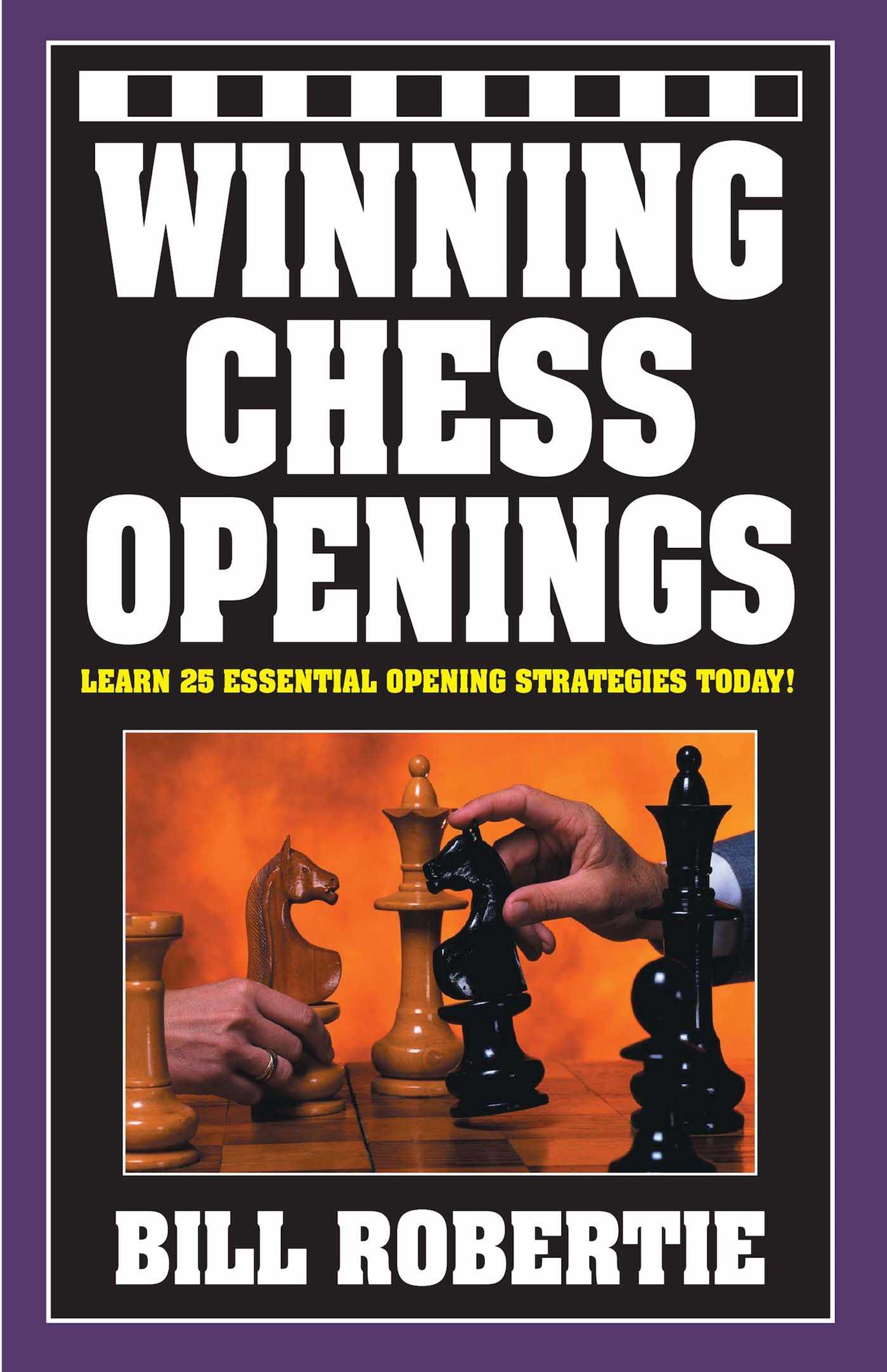 Winning Chess Openings | Book by Bill Robertie | Official