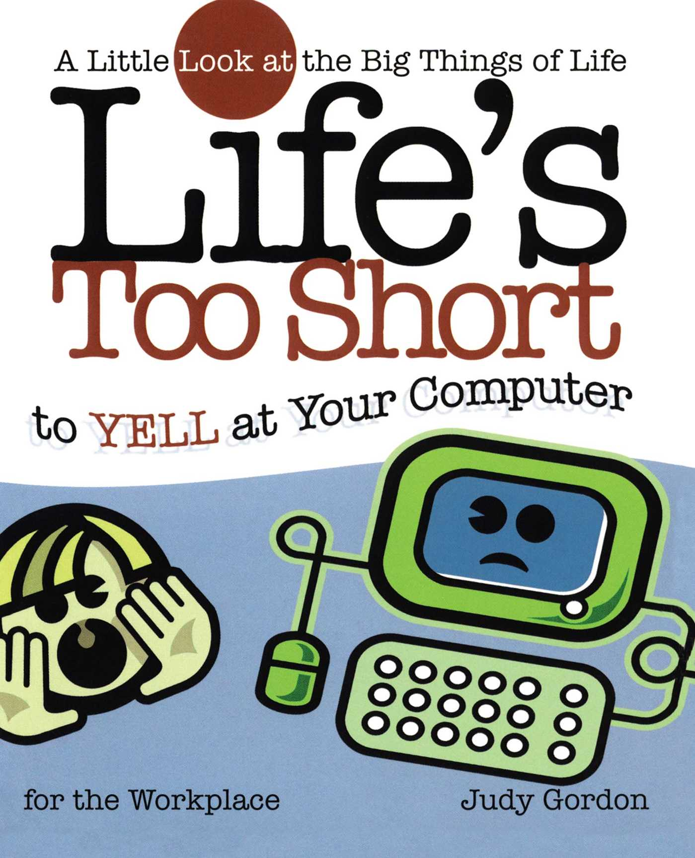 Lifes too short to yell at your computer 9781582294209 hr