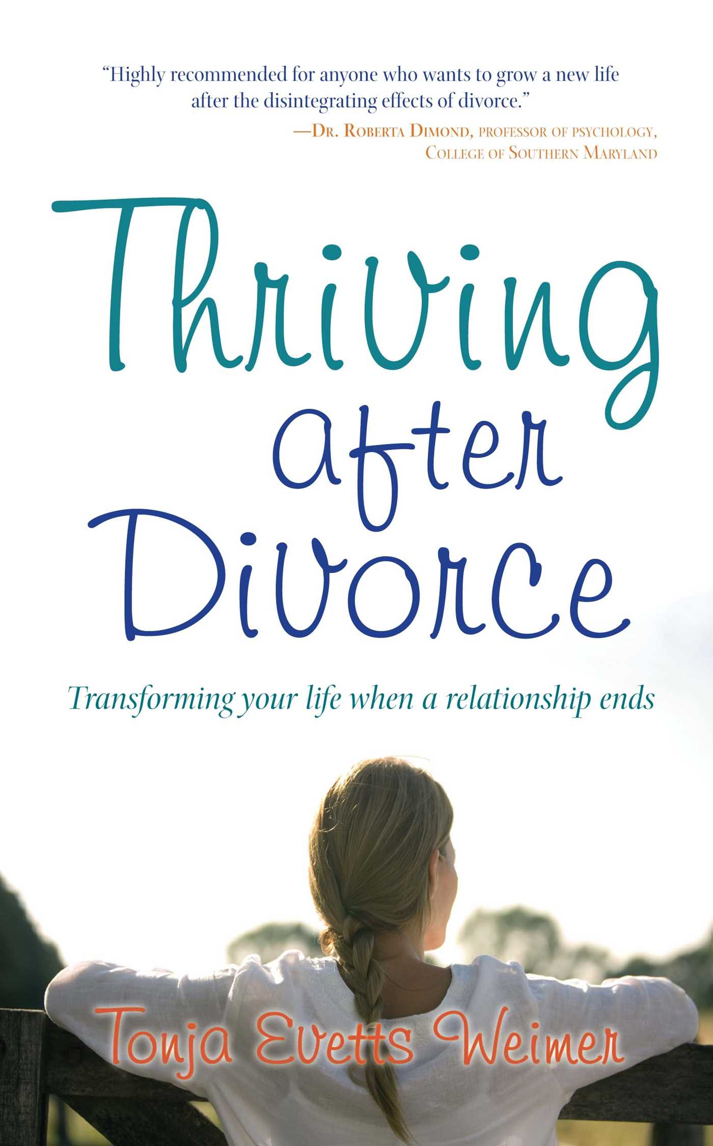 Thriving after divorce book by tonja evetts weimer official thriving after divorce 9781582702483 hr solutioingenieria Images