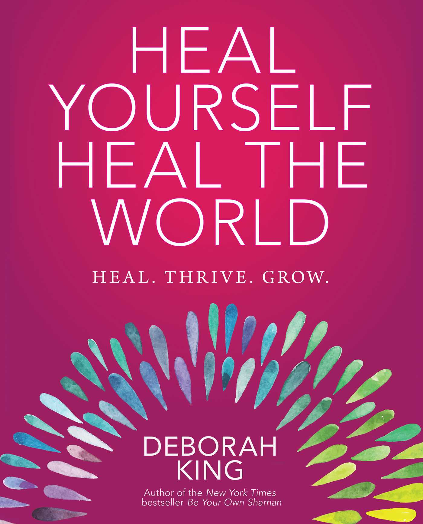 Heal yourself heal the world 9781582705866 hr