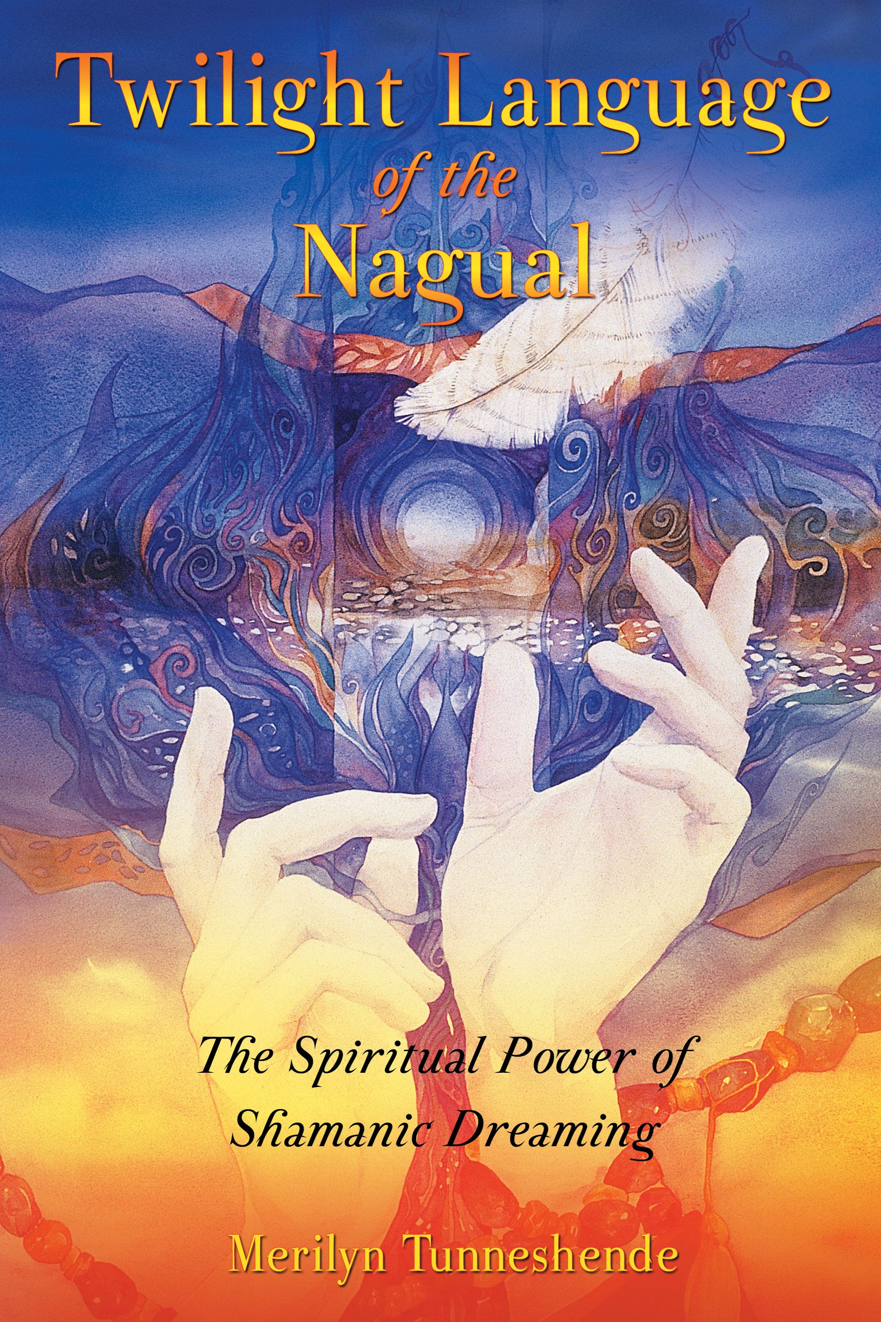 Twilight language of the nagual 9781591430414 hr