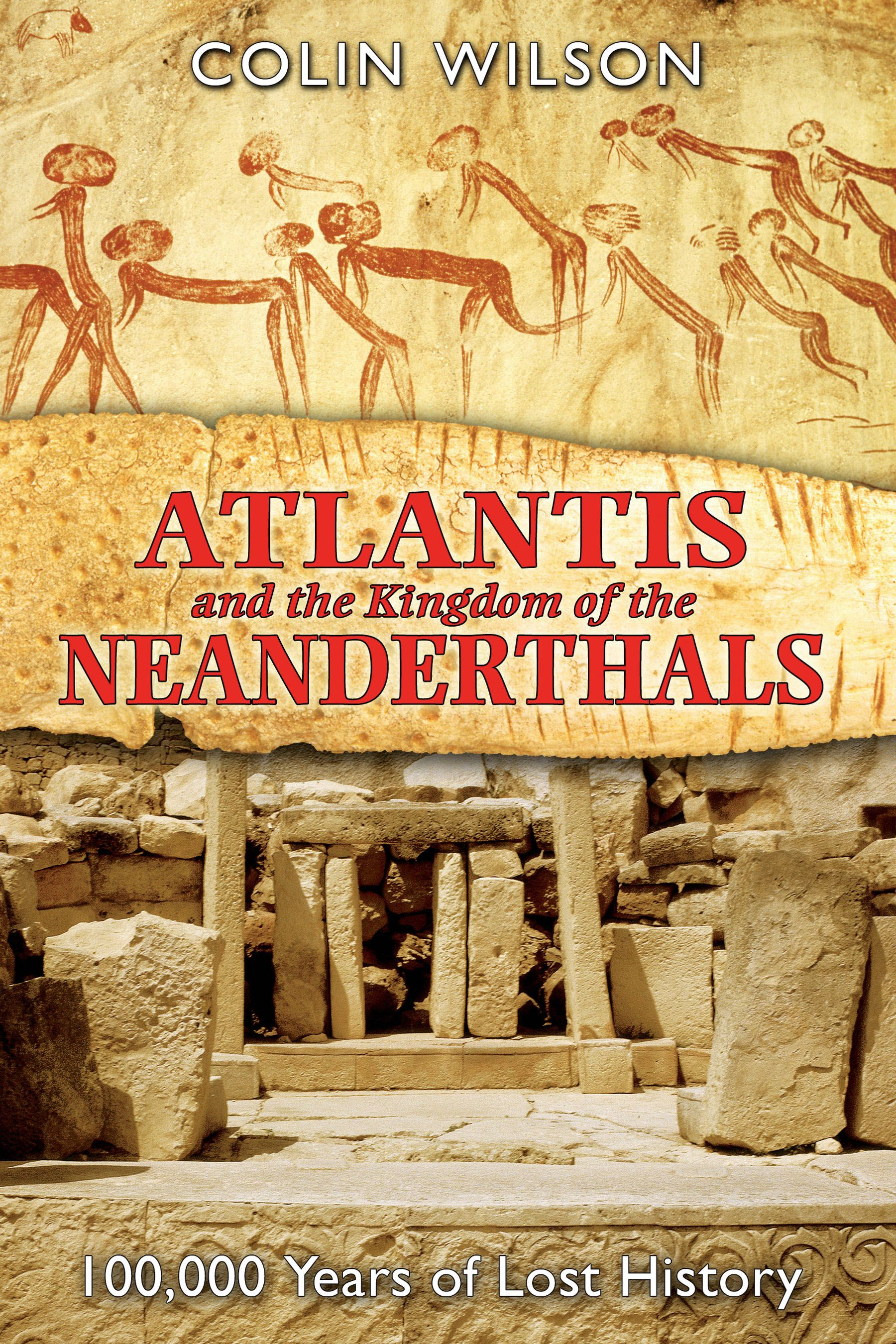 Atlantis and the kingdom of the neanderthals book by colin wilson atlantis and the kingdom of the neanderthals 9781591430599 hr malvernweather Images