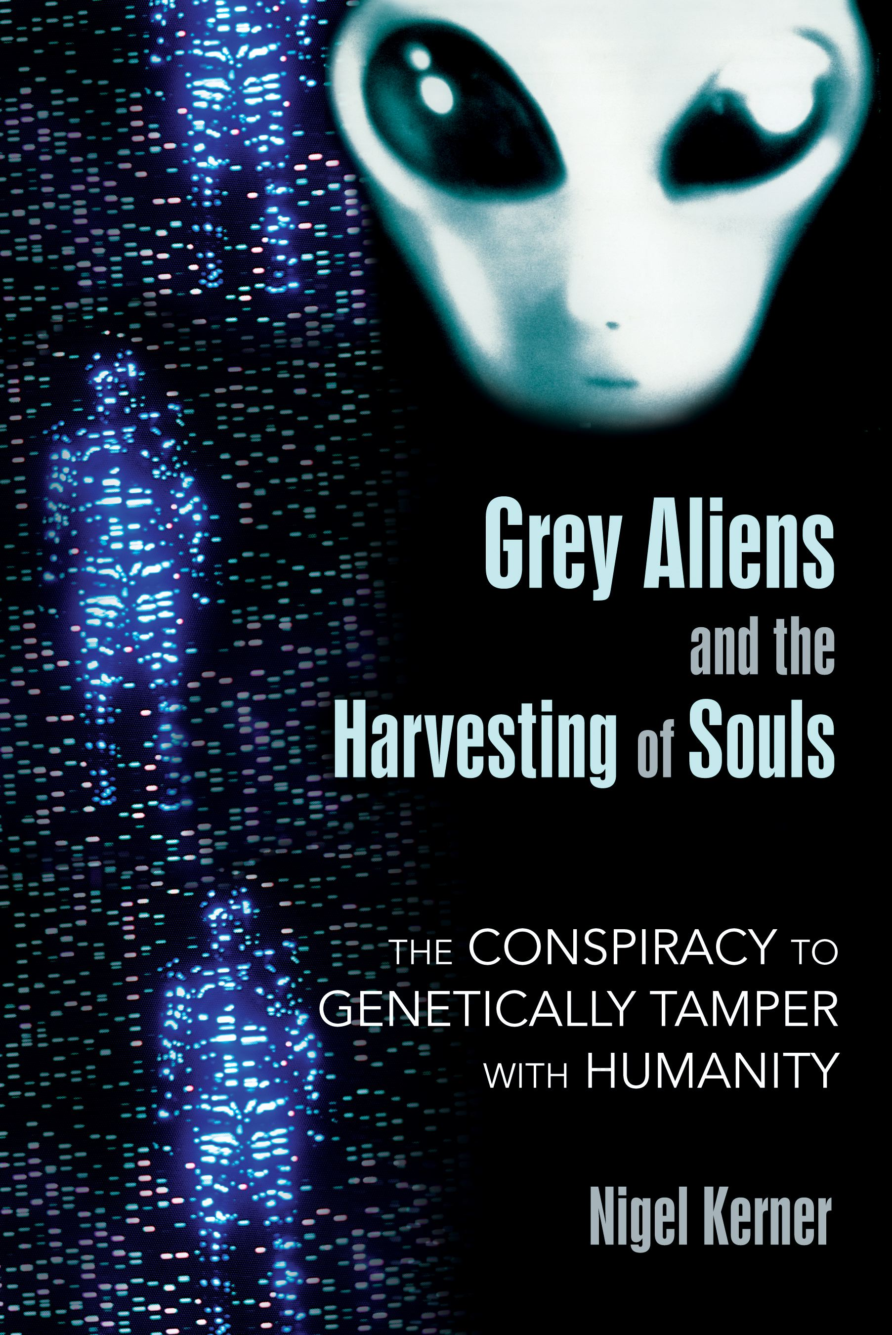 Grey aliens and the harvesting of souls 9781591431039 hr