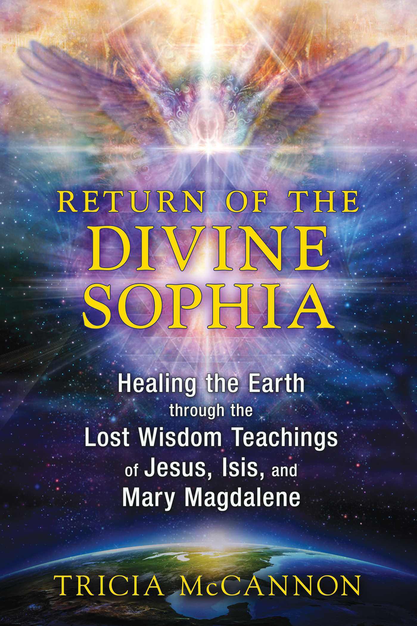 Return of the divine sophia book by tricia mccannon official return of the divine sophia 9781591431954 hr fandeluxe Gallery