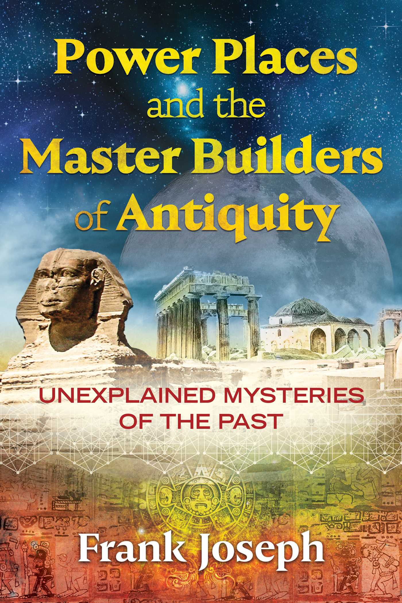 Power places and the master builders of antiquity 9781591433132 hr