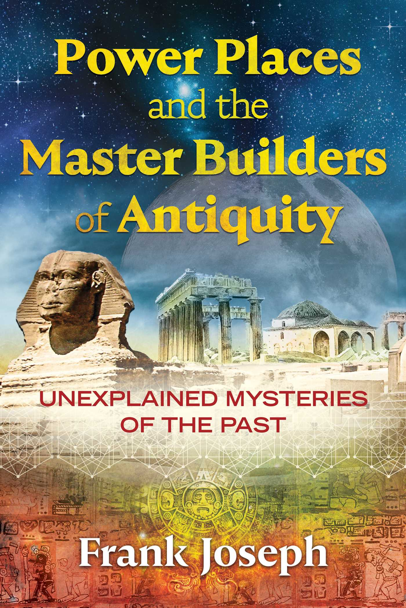 Power places and the master builders of antiquity 9781591433149 hr