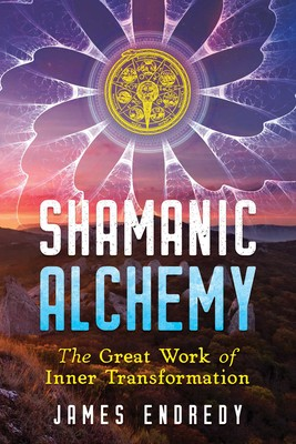 Shamanic Alchemy | Book by James Endredy | Official