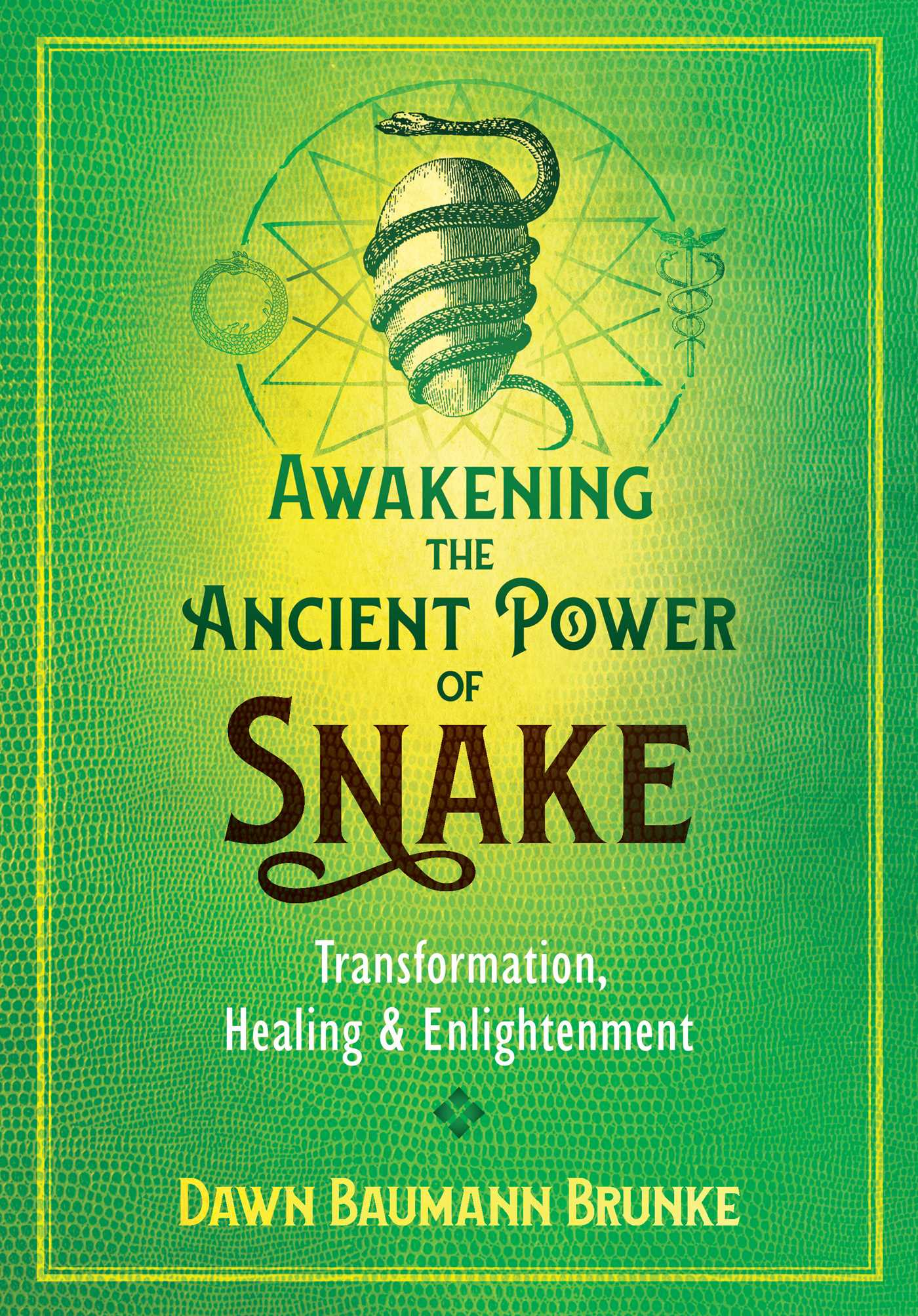 Awakening the Ancient Power of Snake | Book by Dawn Baumann
