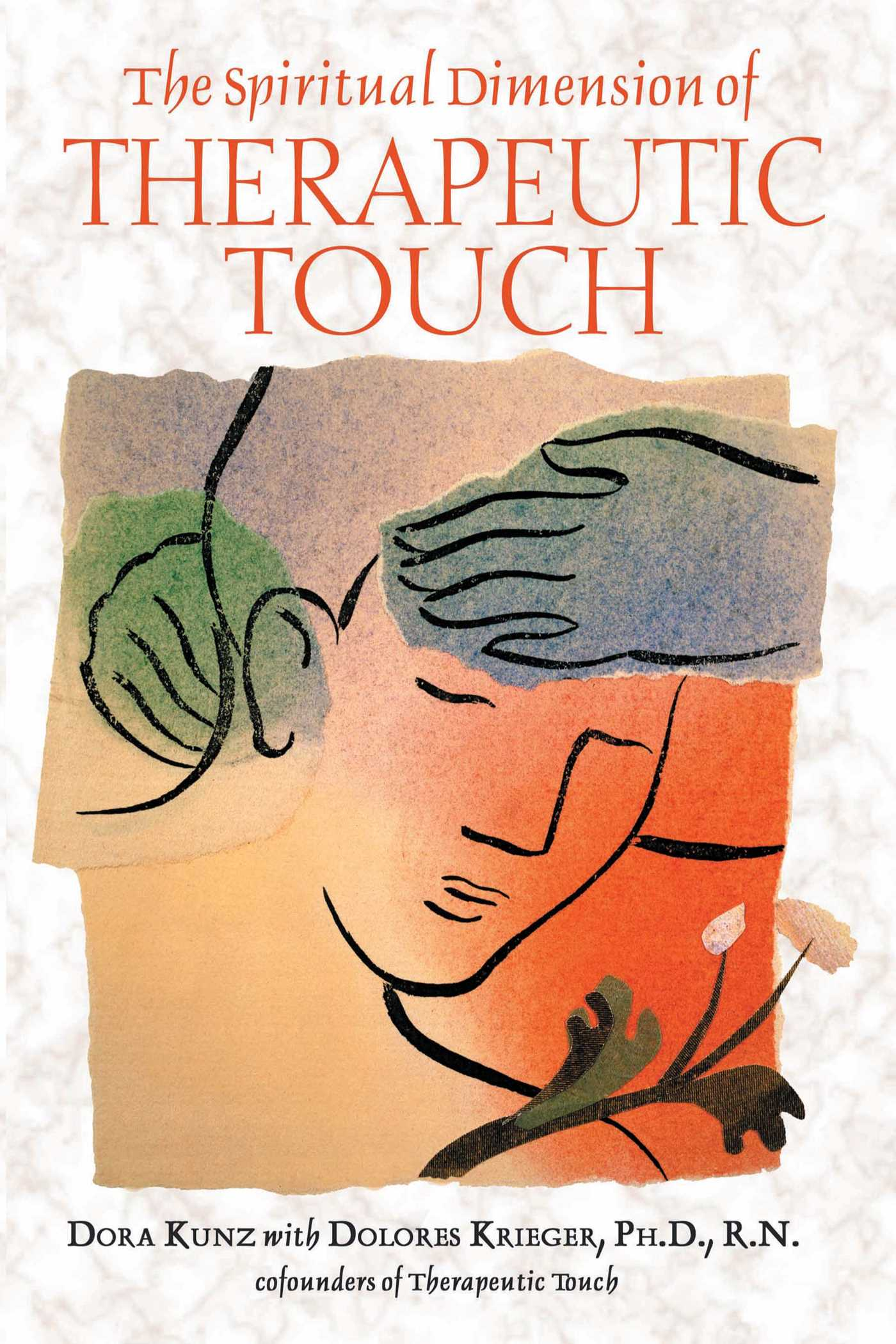 The spiritual dimension of therapeutic touch 9781591438618 hr