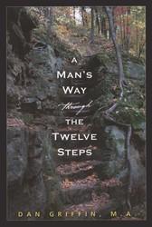 A Man's Way through the Twelve Steps