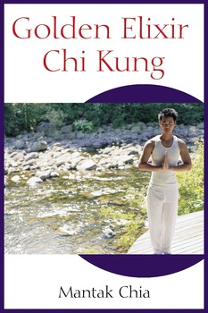 Golden Elixir Chi Kung | Book by Mantak Chia | Official