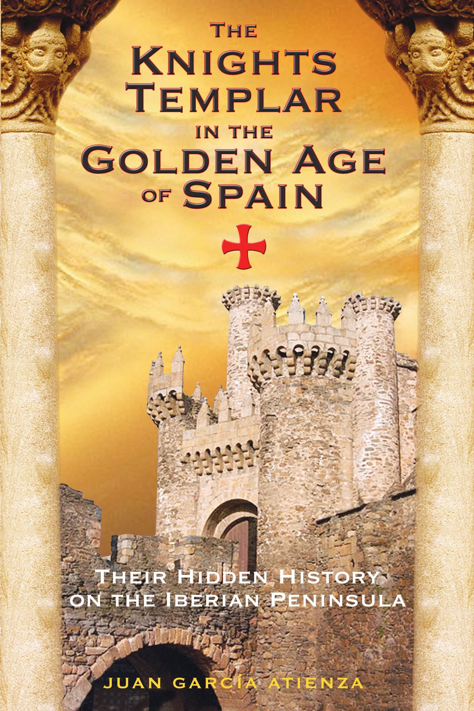 The Knights Templar in the Golden Age of Spain | Book by