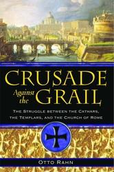 Crusade against the grail 9781594771354