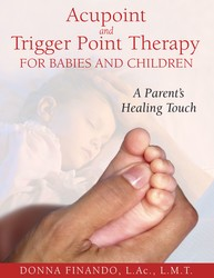 Acupoint and trigger point therapy for babies and children 9781594771897