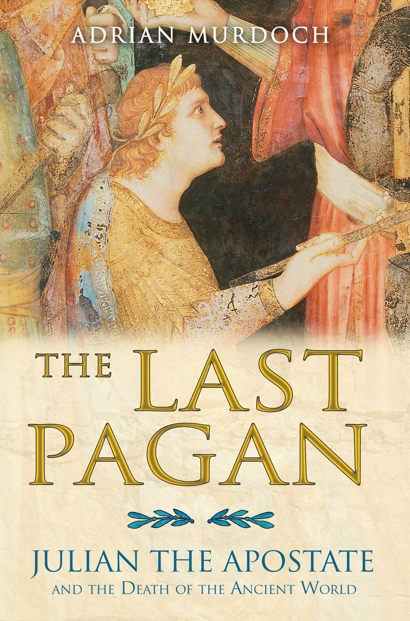 The Last Pagan | Book by Adrian Murdoch | Official Publisher Page