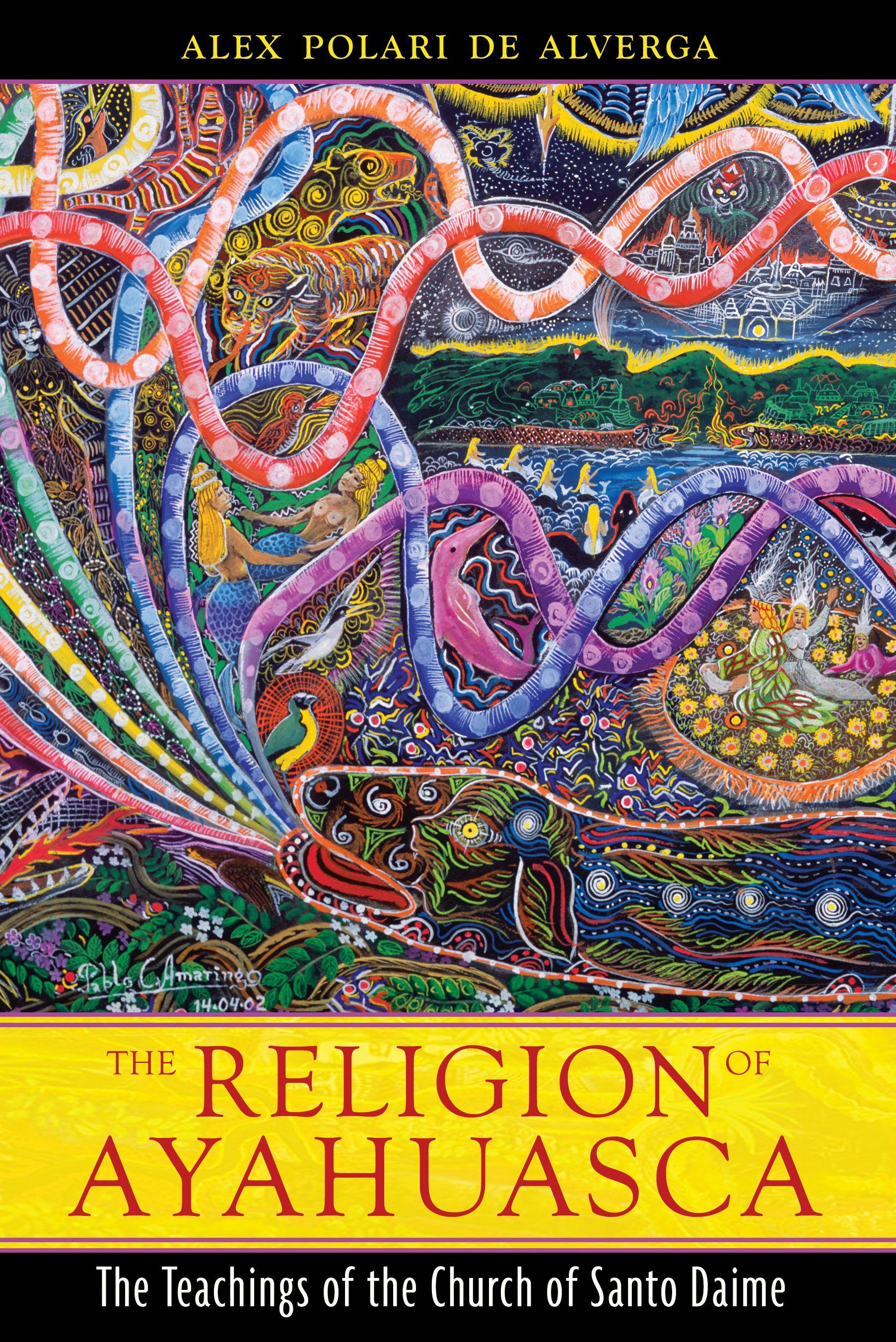 The Religion of Ayahuasca | Book by Alex Polari de Alverga