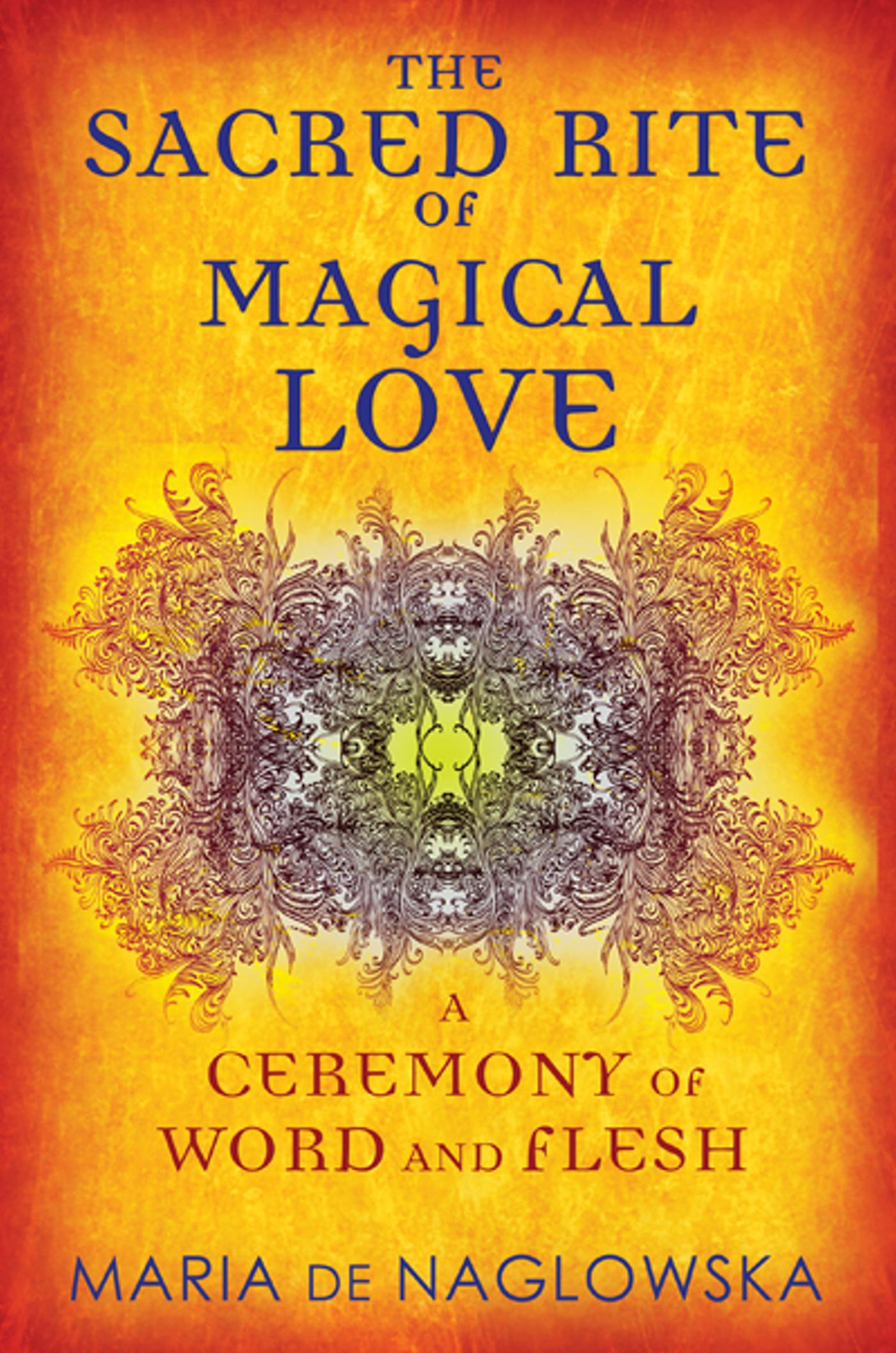 The sacred rite of magical love 9781594774171 hr