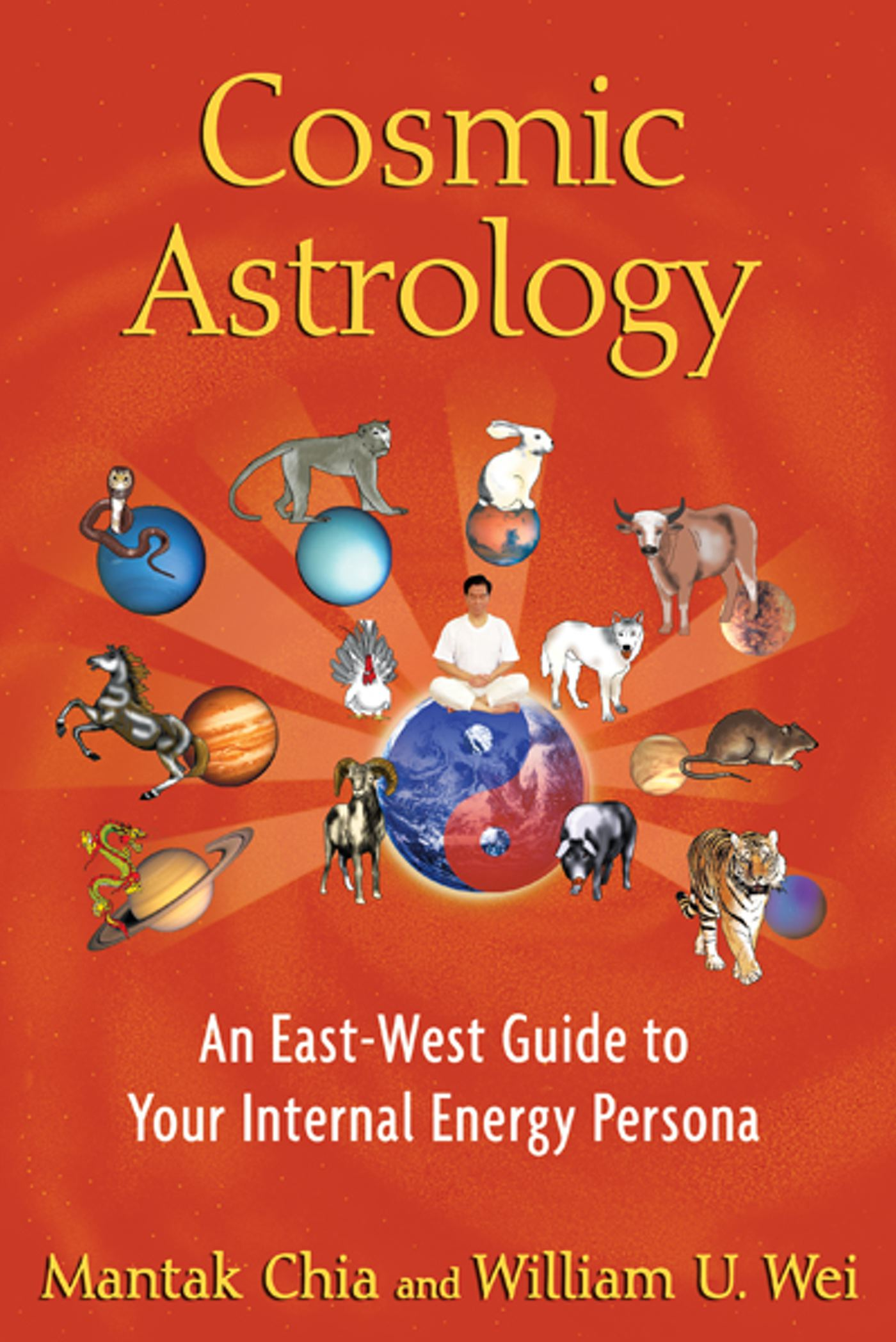 Cosmic Astrology | Book by Mantak Chia, William U  Wei | Official