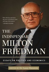 The Indispensable Milton Friedman