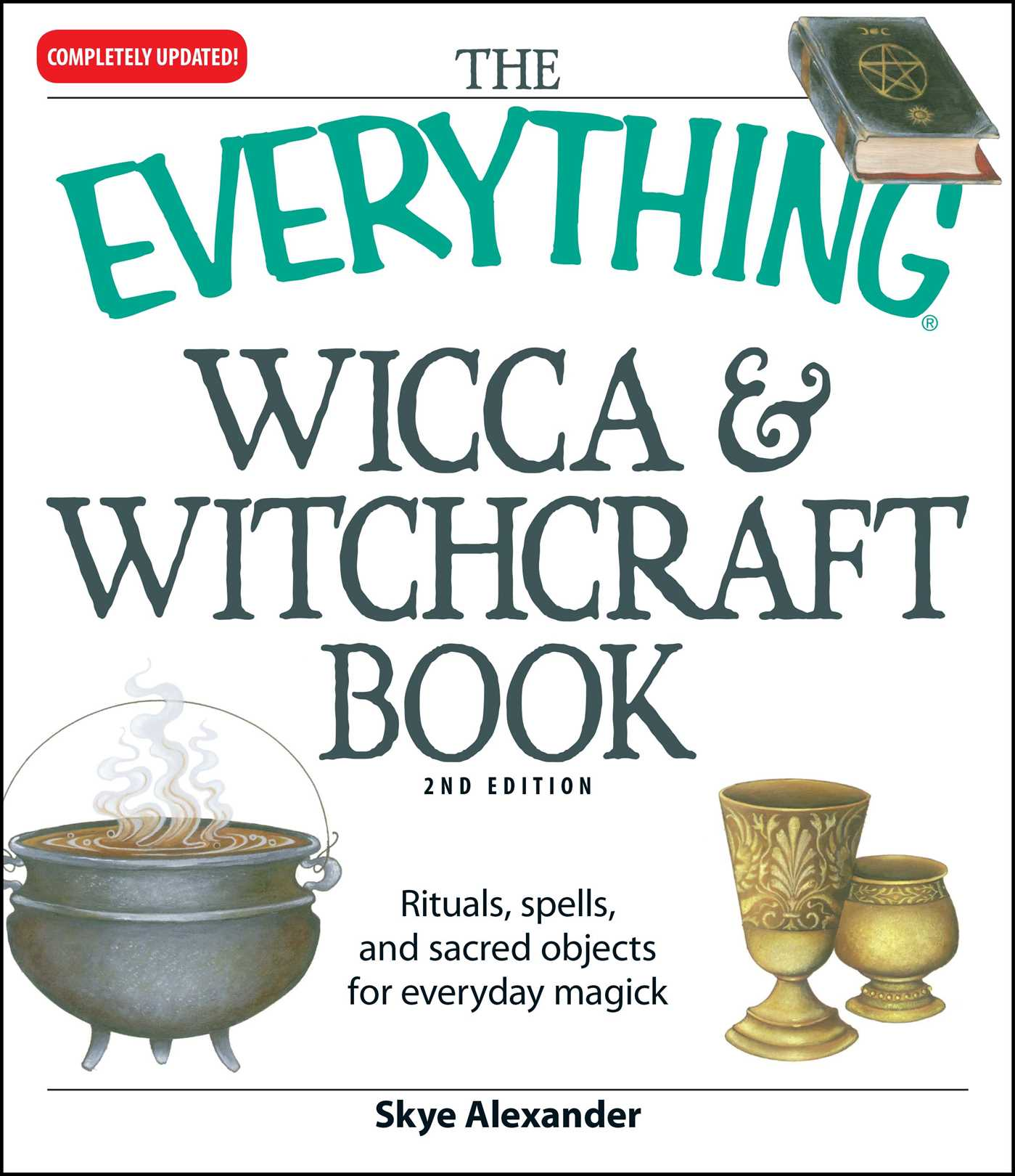 The Everything Wicca and Witchcraft Book | Book by Skye