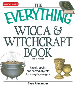 The Everything Wicca and Witchcraft Book   Book by Skye Alexander