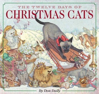 Twelve Days Of Christmas Book.The Twelve Days Of Christmas Cats Book By Don Daily