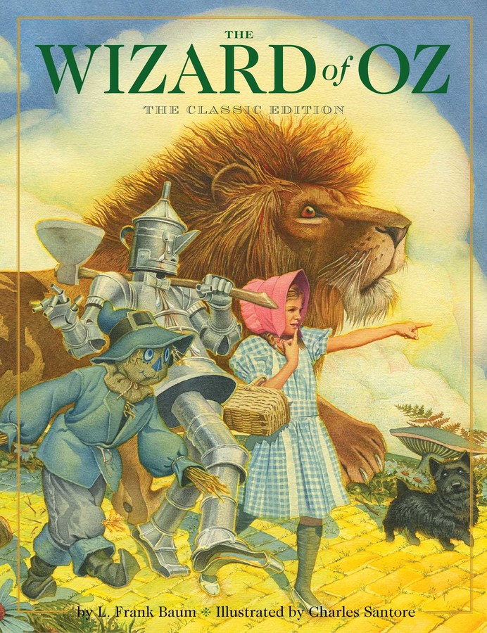 The Wizard Of Oz Book By L Frank Baum Charles Santore Charles Santore Official Publisher Page Simon Schuster