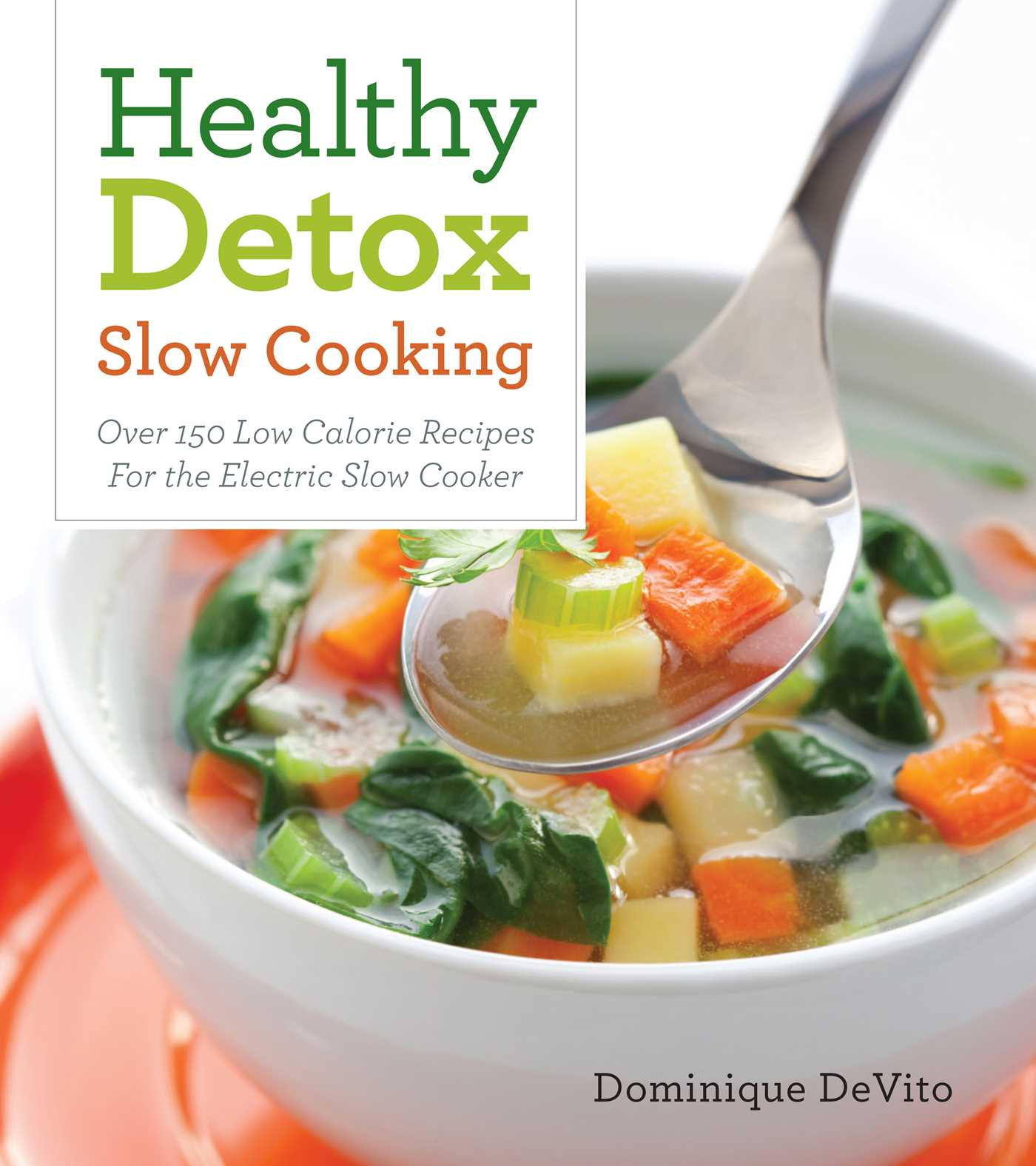 Healthy detox slow cooking ebook by dominique devito official healthy detox slow cooking 9781604335583 hr forumfinder Images