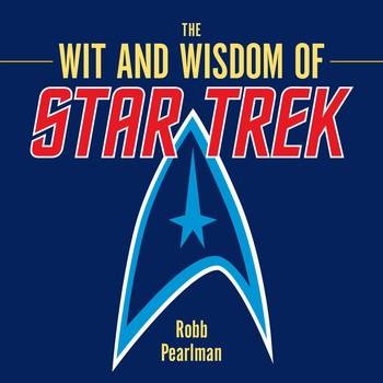 Wit and Wisdom of Star Trek