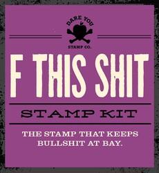 F This Shit Stamp Kit