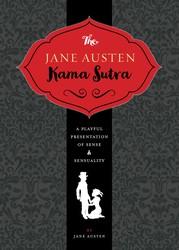 The Jane Austen Kama Sutra