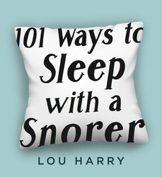 101 Ways to Sleep with a Snorer