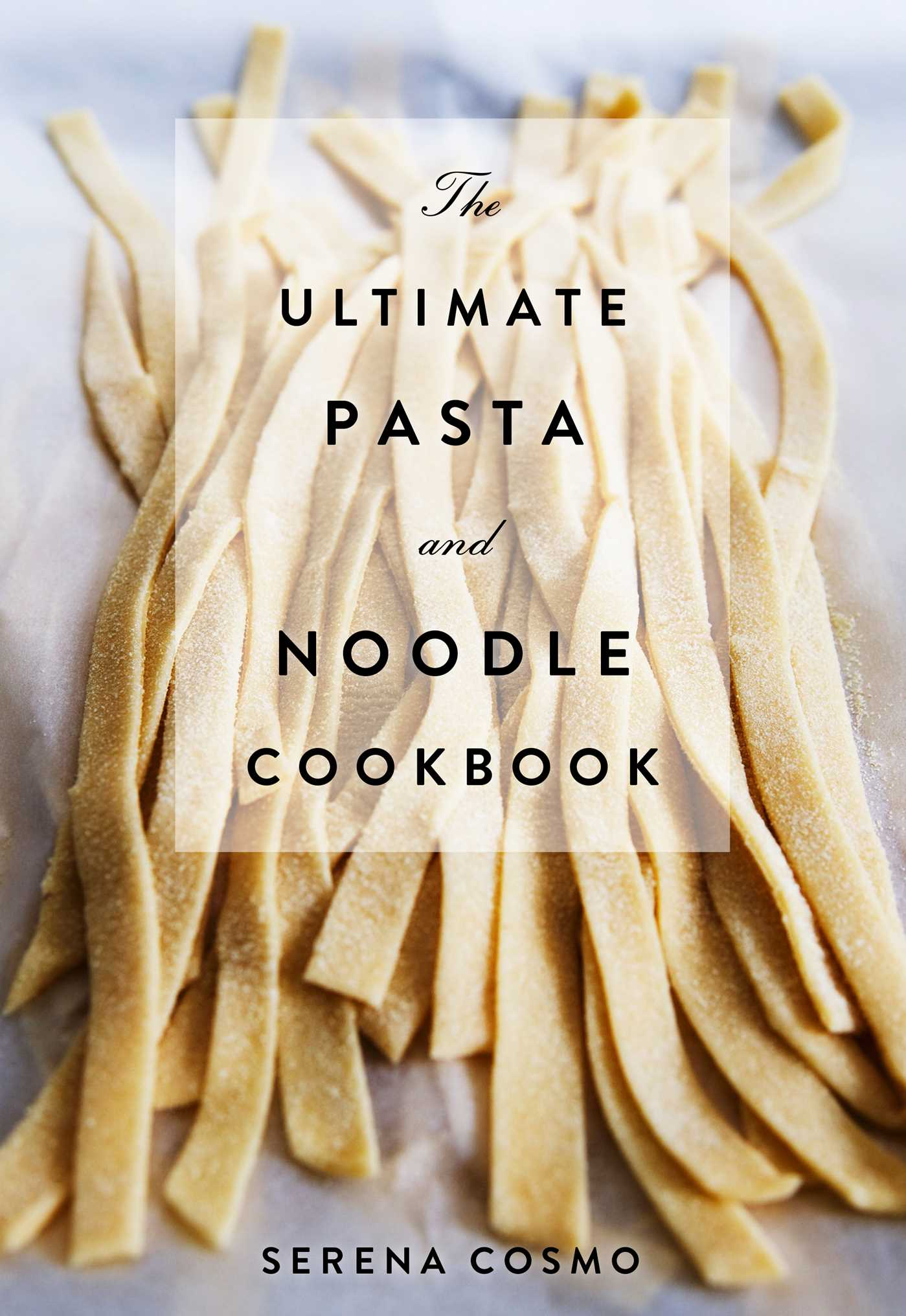 The ultimate pasta and noodle cookbook 9781604337334 hr