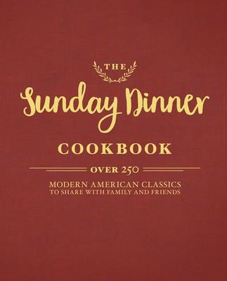 The Sunday Dinner Cookbook