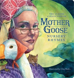 The Classic Collection of Mother Goose Nursery Rhymes Oversized Padded Board Book