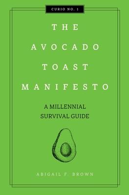 The Avocado Toast Manifesto